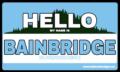 Hello Bainbridge